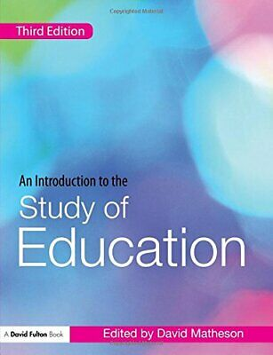 An Introduction to the Study of Education (David Fu by David Matheson 0415453658