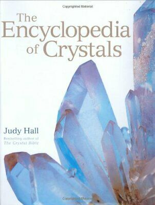 The Encyclopedia of Crystals and Healing Stones: The d... by Hall, Judy Hardback