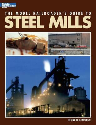 The Model Railroader's Guide To Steel Mills - New Paperback Book