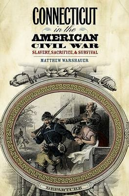 Connecticut In The American Civil War - New Paperback Book