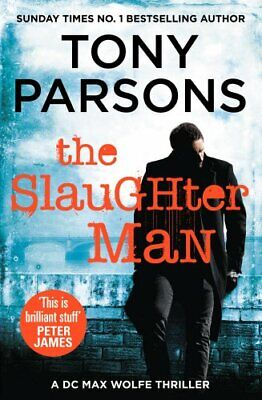 The Slaughter Man: (DC Max Wolfe) by Parsons, Tony Book The Cheap Fast Free Post