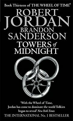 Towers Of Midnight: Book 13 of the Wheel of Time by Sanderson, Brandon Book The
