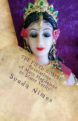The Fifth Gospel: Revelations of Mary Magdalene to Sister Verity by Souda Nimes