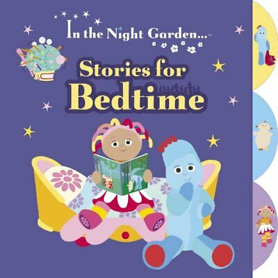 In the Night Garden: Stories for Bedtime by Unknown Book The Cheap Fast Free