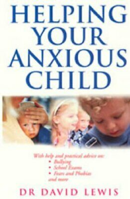 Helping Your Anxious Child by Lewis, Dr David Paperback Book The Cheap Fast Free