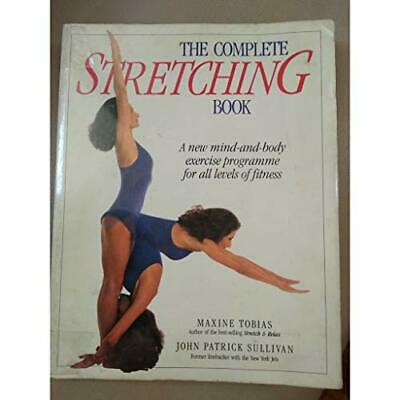 The Complete Stretching Book by Tobias, Maxine and Sullivan, John Patr Paperback