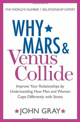 Why Mars and Venus Collide: Improve Your Relationships by Under... by Gray, John