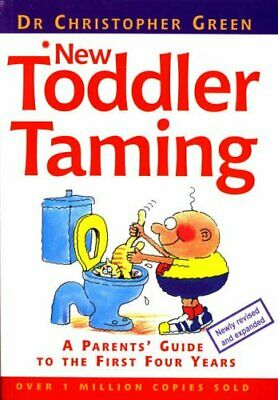 New Toddler Taming: A Parents' Guide to the... by Dr. Christopher Gree Paperback