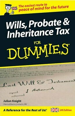 Wills, Probate & Inheritance Tax for Dummies by Julian Knight Paperback Book The