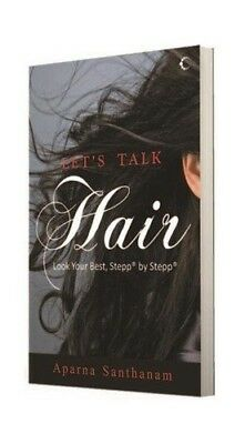 Let's Talk Hair: Look Your Best, Step by Step by Aparna Santhanam Book The Cheap