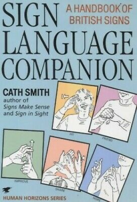 Sign Language Companion: A Handbook of British Signs... by Smith, Cath Paperback