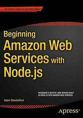 Beginning Amazon Web Services With Node.js by Adam Shackelford (English) Paperba