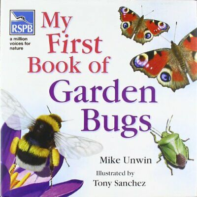RSPB My First Book of Garden Bugs by Mike Unwin Hardback Book The Cheap Fast