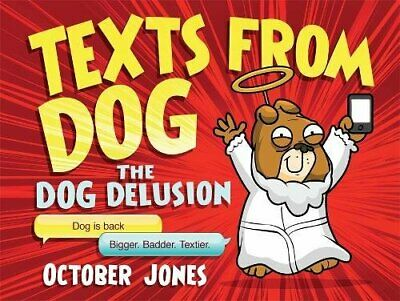 Texts From Dog: The Dog Delusion by Jones, October Book The Cheap Fast Free Post
