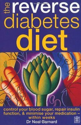 The Reverse Diabetes Diet: Control your blood suga... by Barnard, Neal Paperback