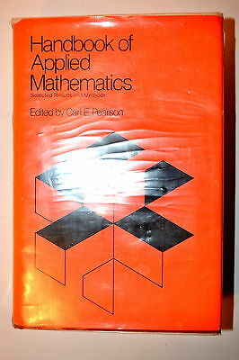 HANDBOOK OF APPLIED MATHEMATICS: SELECTED RESULTS & METHODS by Pearson 1974 RB98