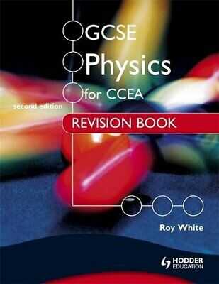 CCEA GCSE Physics Revision Book by White, Roy Book The Cheap Fast Free Post