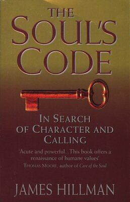 The Soul's Code: In Search of Character and Calling by Hillman, James Paperback