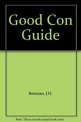 Good Con Guide by Brennan, J.H. Paperback Book The Cheap Fast Free Post