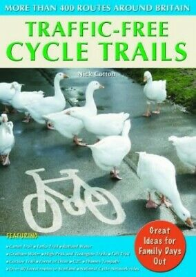 Traffic-free Cycle Trails: More Than 400 Routes Aroun..., Cotton, Nick Paperback