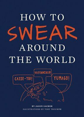 How to Swear Around the World by Jason Sacher Book The Cheap Fast Free Post