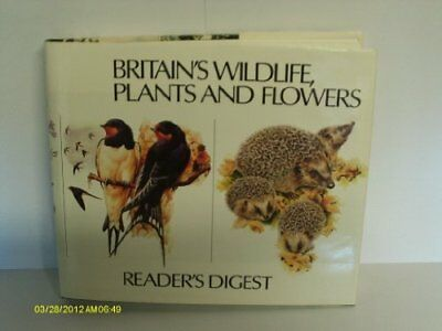 Britain's Wild Life, Plants and Flowers, Reader's Digest Hardback Book The Cheap