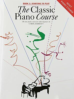 The Classic Piano Course, Book 1: Starting to Play: v. 1, Various Paperback Book