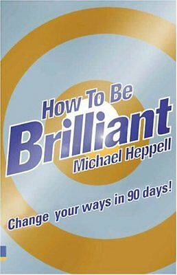 How to be Brilliant by Michael Heppell Paperback Book The Cheap Fast Free Post