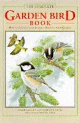 The Complete Garden Bird Book: How to Identify and ... by Moss, Stephen Hardback
