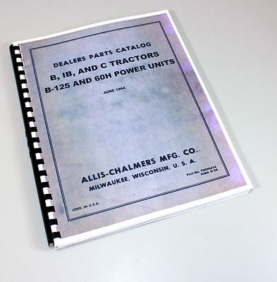 Allis Chalmers Model B IB C Tractors Parts Manual Catalog Exploded Views Numbers