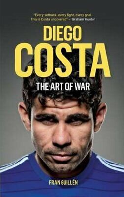 Diego Costa: The Art of War by Fran Guillen Book The Cheap Fast Free Post
