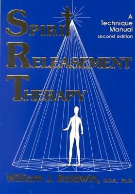 Spirit Releasement Therapy - Baldwin, William J. - New Paperback Book