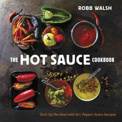 The Hot Sauce Cookbook - New Hardcover Book