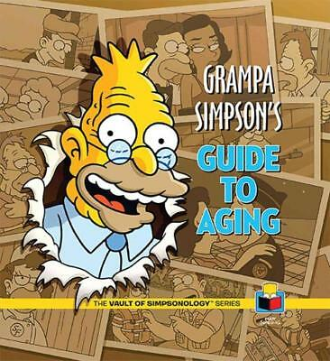 Grampa Simpson's Guide To Aging - New Hardcover Book