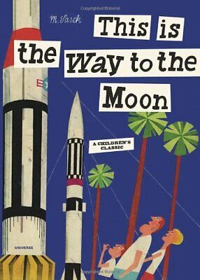 This is the Way to the Moon by Sasek, Miroslav Hardback Book The Cheap Fast Free