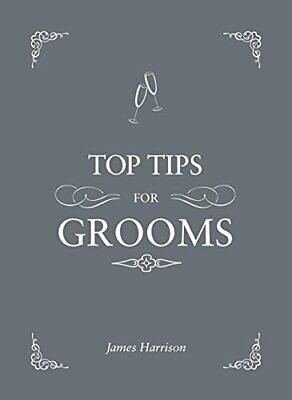 Top Tips For Grooms: From invites and speeches to the best... by Harrison, James