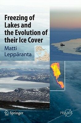 Freezing of Lakes and the Evolution of their Ice Cover (Springer Earth System S.