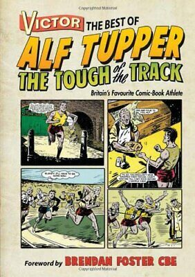 Victor the Best of Alf Tupper the Tough of the Track: Britai... by Morris Heggie