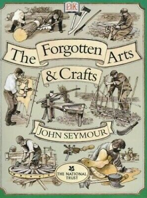 The Forgotten Arts and Crafts by Seymour, John Hardback Book The Cheap Fast Free