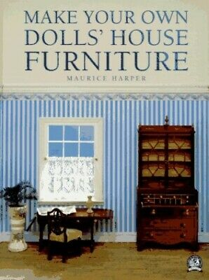 Make Your Own Dolls' House Furniture by Harper, Maurice Paperback Book The Cheap