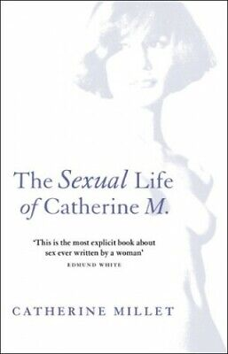 The Sexual Life Of Catherine M by Millet, Catherine Paperback Book