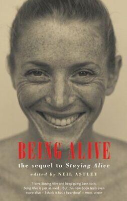 Being Alive : the sequel to Staying Alive by Neil Astley 1852246758