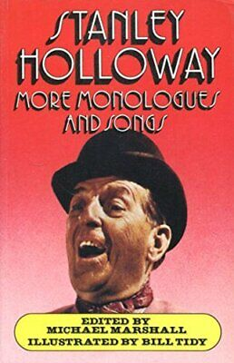 Stanley Holloway: More Monologues And Songs by Holloway, Stanley Paperback Book