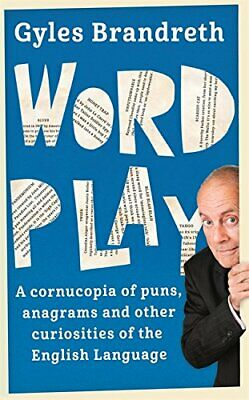 Word Play: A cornucopia of puns, anagrams and other contort..., Brandreth, Gyles
