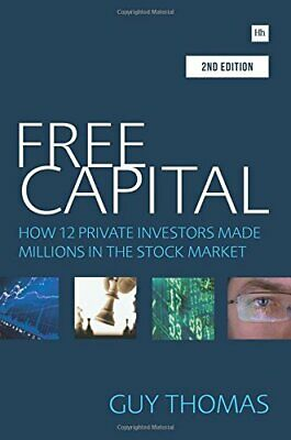 Free Capital: How 12 private investors made millions... by Thomas, Guy Paperback