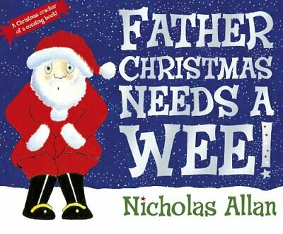Father Christmas Needs a Wee by Allan, Nicholas Paperback Book The Cheap Fast