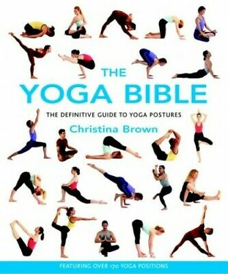 The Yoga Bible: Godsfield Bibles: The Definitiv... by Brown, Christina Paperback