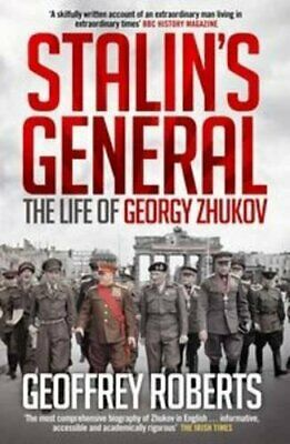 Stalin's General: The Life of Georgy Zhukov, Roberts, Geoffrey Book The Cheap