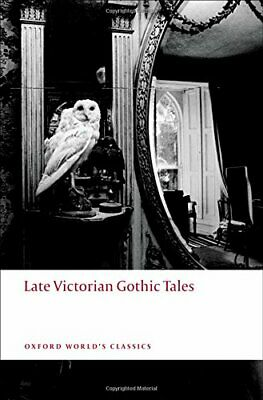 Late Victorian Gothic Tales (Oxford World's Classics) Paperback Book The Cheap