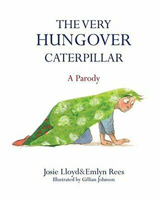 The Very Hungover Caterpillar by Josie Lloyd Book The Cheap Fast Free Post